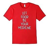 Let Food Be Your Medicine Children T Shirt Red