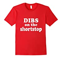 Dibs On The Shortstop Shirt Baseball Girlfriend Tshirt Red