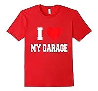 Love My Garage Shirts Red
