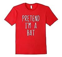 Pretend I'm A Bat Costume Halloween Lazy Easy Christmas Shirts Red