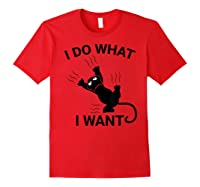 I Do What I Want Cat Shirt- Funny Cat Lover Gifts T-shirt Red