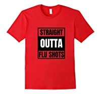 Straight Outta Flu Shots Shirts Red