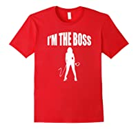 I'm The Boss Submissive Kinky Domme Bdsm Mistress T-shirt Red