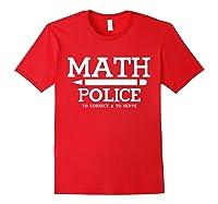 Math Police Correct And Serve Math Tea Shirt T-shirt Red