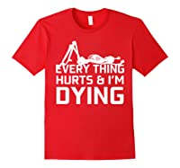 Everything Hurts I'm Dying Workout Funny Skeleton Shirts Red