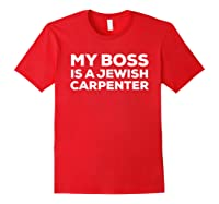 My Boss Is A Jewish Carpenter Funny Shirts Red
