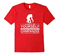 Always Be Yourself Chimpanzee Gift For Monkey Ape Premium T-shirt Red