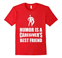Humor Is A Caregiver's Best Friend Aca Apparel Shirts Red
