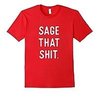 Sage Cleansing Shirt- Sage That Shit Red