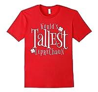 Worlds Tallest Leprechaun St Patricks Day Shirts Red