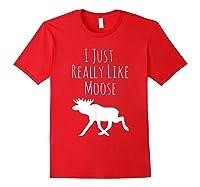 I Just Really Like Moose, Ok? Moose T-shirt Red