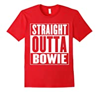Straight Outta Bowie Shirts Red