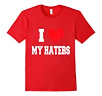 Love My Haters Shirts Red