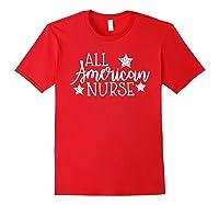 All American Nurse Nurse Fourth Of July Shirts Red