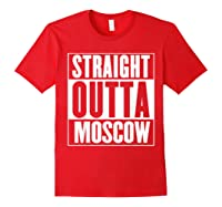 Straight Outta Moscow Shirts Red