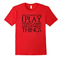 That\\\'s What I Do I Play Video Games And I Know Things Premium T-shirt Red