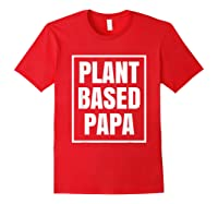Plant Based Papa Dads Wfpb T-shirt Red