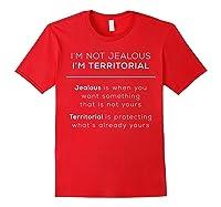 I\\\'m Territorial Not Jealous Bdsm Kink Shirt Red