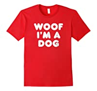 Woof I\\\'m A Dog T-shirt - Funny Animal Halloween Costume Tee Red