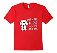 Just A Girl In Love With Her Deaf Dog Shirt, Deaf Dog Mom Red