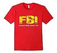 Fbi Female Boob Inspector Tee Gift For Dad Joke T-shirt Red