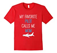 My Favorite Pilot Calls Me Mom Family Aviation Mother's Gift Shirts Red