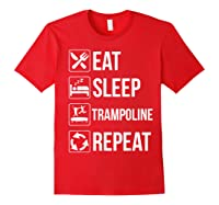 Eat Sleep Trampoline Repeat Funny Gift Shirts Red