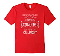 Awesome Godmother Shirt For , Mothers Day T-shirt Red