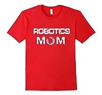 Robotics Mom T-shirt Gift Red