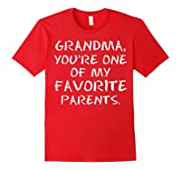 Grandma Youre One My Favorite Parents Mothers Day T-shirt Red