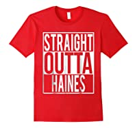 Straight Outta Haines Shirt Red