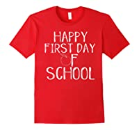 Happy First Day Of School 1st Tea Apple Cute Welcome T-shirt Red