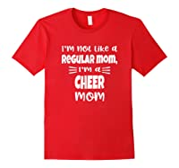 I'm Not Like A Regular Mom, I'm A Cheer Mom Shirts Red