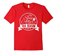 I\\\'ll Sleep After Tax Season Funny Cpa Accountant Gift T-shirt Red