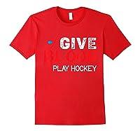 Funny Hockey Give Blood Play Hockey Shirts Red