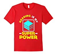 My Superpower Book Lovers Gift Shirts Red