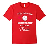 My Favorite Baseball Shortstop Calls Me Mom Shirts Red