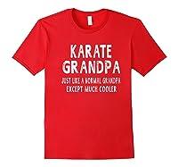 Karate Grandpa Father\\\'s Day Gifts Grandpa \\\'s T-shirt Red