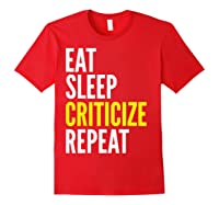 Critic Funny Gift Eat Sleep Criticize Repeat Shirts Red