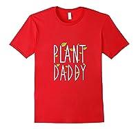 Funny Plant Daddy Leaf Gardening Shirts Red