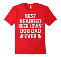 Best Bearded Beer Lovin Dog Dad Drinking Lover Gift Shirts Red