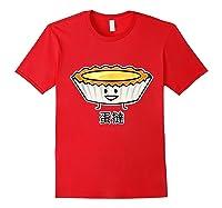 Happy Egg Tart Custard Crust Chinese Dessert Dim Sum T-shirt Red