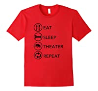 Eat Sleep Theater Repeat Thespian Actor Actress Gift Shirts Red
