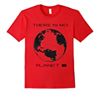 There Is No Planet B Vintage Gift Save Our Earth T-shirt Red