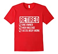 Retired - One Owner - High Mileage - Needs Body Work Tshirt Red
