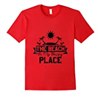 The Beach Is My Happy Place Shirts Red