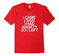 Came Saw Had Anxiety So Left Saying Mom Gift Heart Shirts Red