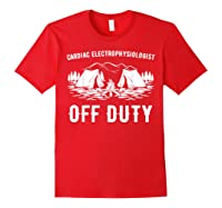 Camping Cardiac Electrophysiologist Off Duty Funny Camper Shirts Red