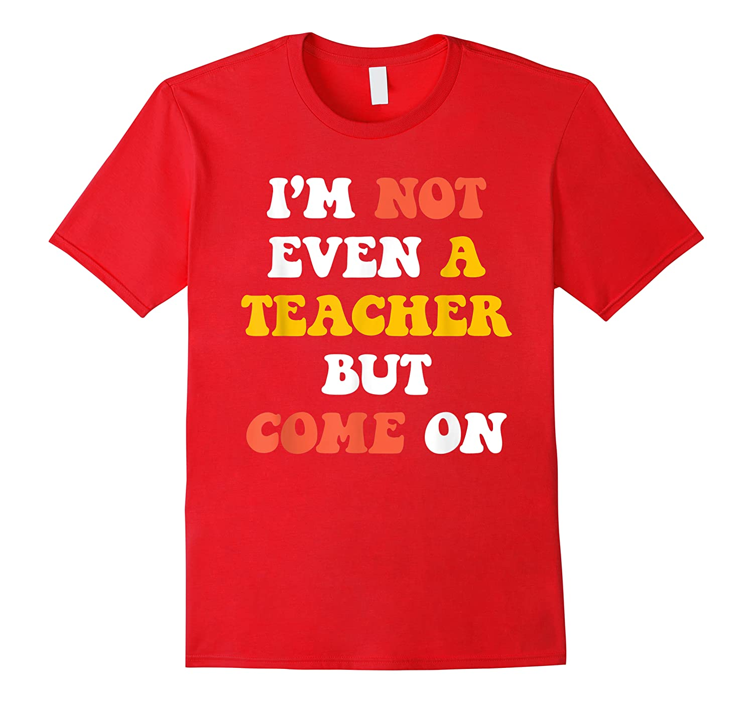 Red For Ed I'm Not Even A Teacher But Come On Strike March Shirts