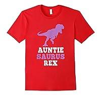 Auntie-saurus Rex Dinosaur Gift Auntiesaurus Mother\\\'s Day T-shirt Red